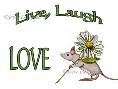 Printable Art: Live Laugh Love: Mouse Carrying A Daisy: by FreshAirPrintables, $5.00
