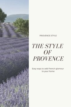 Provence Style, the colors and decor of the sun drenched coast of France