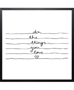 Do The Things You Love VON Mareike Böhmer now on JUNIQE!