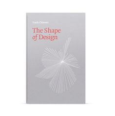 The Shape of Design - by Franck Chimero. #book #design