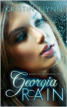 Georgia Rain: Book II in the Georgia Series by Kristin Flynn, http://www.amazon.com/dp/B00J4V82G0/ref=cm_sw_r_pi_dp_Hm8ltb0YMDCAB