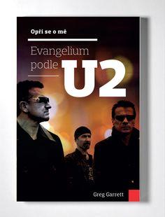 Garrett: Opři se o mě – Evangelium podle U2, 2014