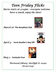 Friday Flicks.  Sponsored by the Westwood Public LIbrary's Teen Advisory Board...