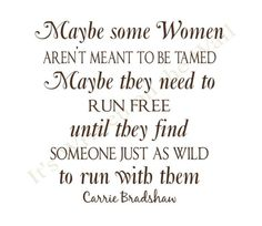 Favorite quote from sex and the city ....Yep that pretty much sums me up ;)