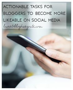 step by step how a blogger can become more likeable on social media
