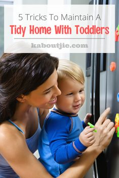 Running a household when you have an active toddler around is not easy! Here are some tips to keep your home tidy when you have a toddler.   #parenting #household #toddlers
