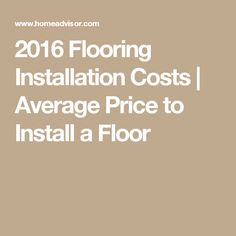 2016 Flooring Installation Costs | Average Price to Install a Floor