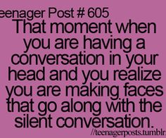 I do this all the time...and say the words with my mouth.  embarassing!!