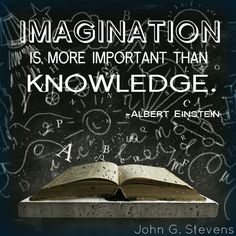 Imagination is more important than knowledge. -Albert Einstein  #quoteoftheday #instaquote #imagination #knowledge #alberteinstein #johngstevens #truth #wordsofwisdom