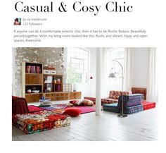 If anyone can do it comfortable eclectic chic, then it has to be Roche Bobois. Beautifully pieced together. Wish my living room looked like this. Rustic and vibrant, hippy and open spaces. Awesome.