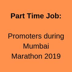Participate in Mumbai Marathon 2019 from to January. Requirement of 20 boys for this part time job. In Mumbai, Part Time Jobs, Marathon, Promotion, Activities, Boys, Baby Boys, Marathons, Senior Boys