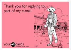 """""""Thank you for replying to part of my e-mail.""""office humour"""