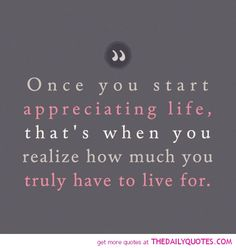 appreciate life quotes | motivational inspirational love life quotes sayings poems poetry pic ...