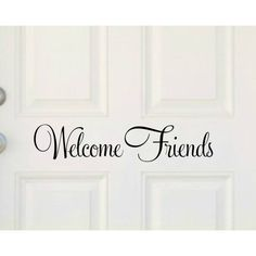 Welcome Friends Door Decal Welcome Door Decal Welcome Friends Vinyl... ($9) ❤ liked on Polyvore featuring home, home decor, wall art, black, home & living, home décor, wall decals & murals, wall décor, typography wall art and wall murals
