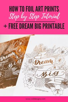 How To Foil Art Prints - Diy Tutorial By Vial Designs How To Make Gold Foil Prints Diy Gold Foil Printing Free Dream Big Printable Calligraphy Tutorial, Hand Lettering Tutorial, Learn Calligraphy, Calligraphy Quotes, Gold Foil Print, Foil Prints, Framed Art Prints, Art Projects For Teens, Easy Art Projects