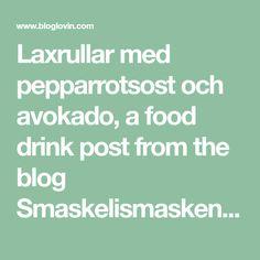 Laxrullar med pepparrotsost och avokado, a food drink post from the blog Smaskelismaskens, written by Erika Skogly on Bloglovin'