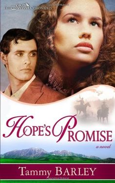 Hopes Promise (Sierra Chronicles book 2) by Tammy Barley.