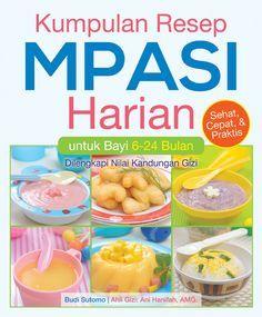 """February 2013. """"Kumpulan Resep MPASI Harian""""."""
