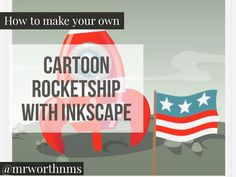 Super Awesome Maker Summer Project #2: Create a Cartoon Rocketship with Inkscape! Details posted in my google classroom #making #learningthroughplay