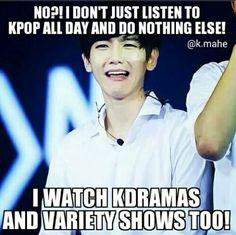 i mean, we don't listen to kpop all day long, we watch k dramas and other shows too. Kdrama Memes, Funny Kpop Memes, Exo Memes, Vixx, Got7, Park Bogum, Moorim School, Gu Family Books, Chanyeol Baekhyun