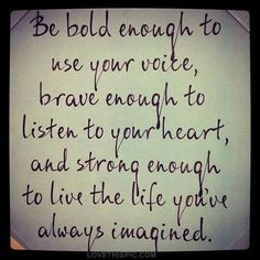 bold brave and strong life quotes quotes positive quotes quote life inspirational quotes advice life lessons motivating