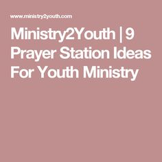 Ministry2Youth | 9 Prayer Station Ideas For Youth Ministry