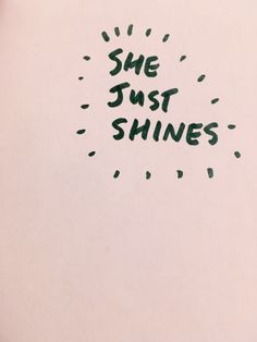 shine on, girl