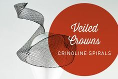 VEILED CROWNS DELUXE COURSE – Award winning milliner, Rebecca Share has mastered crinoline and teaches you how to add an exquisite appeal to your millinery design that will delight your customers. #millinery #hatacademy