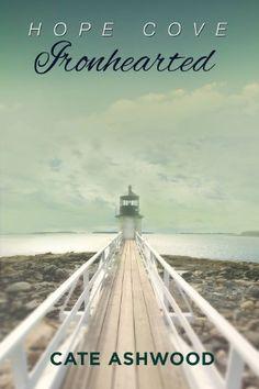 Ironhearted (Hope Cove Book 3) by Cate Ashwood