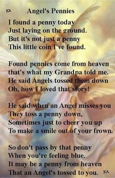 My mother has a penny basket. She has collected every tossed penny that she has found and placed them all inside her basket.she started this whenever Scott went to Heaven. Pennies from heaven! Pennies From Heaven, Angel Quotes, I Believe In Angels, My Guardian Angel, Out Of Touch, After Life, Angels In Heaven, Found Out, Wise Words