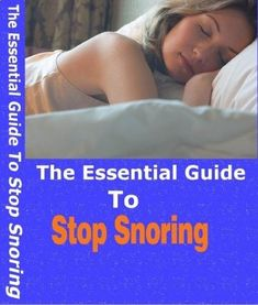 snoringsolutionsf... The Essential Guide To Stop Snoring is a must read for all those having trouble sleeping at night due to their snoring or from the snoring of someone else. The Essential Guide To Stop Snoring provides indepth information on stop snori http://endsofsnore.com/how-to-make-someone-stop-snoring-while-sleeping/how-to-stop-snoring-naturally/surgical-and-unsurgical-snoring-techniques/
