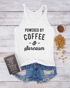 Powered by coffee and sarcasm tank top coffee women gift idea funny workout fashion instagram birthday gifts fitness sarcastic puns ironic