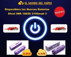 EL MUNDO DE VAPEO NOVEDADES!! www.elmundodelvapeo.com  YA DISPONIBLES!! NUEVAS BATERIAS EFEST IMR 18650 3100 mah