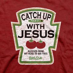 Kerusso Christian T-Shirt | Catch Up with Jesus | Blessed From My Head To-Ma-Toes | Free U.S. Shipping