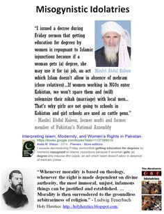 """When Idolatry Wins https://www.pinterest.com/pin/540924605222638869/ Forcible """"marriage"""" to strangers as a punishment for studying: """"I issued a decree during Friday sermon that getting education for degrees by women is repugnant to Islamic injunctions because if a woman gets (a) degree, she may use it for (a) job, an act which Islam doesn't allow in absence of mehram (close relatives)..."""" - Maulvi Abdul Haleen…"""