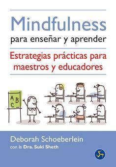 mindfulness para enseñar y aprender-deborah schoeberlein-suki sheth-9788495973825
