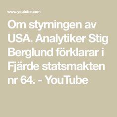 Om styrningen av USA. Analytiker Stig Berglund förklarar i Fjärde statsmakten nr 64. - YouTube