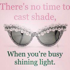 Haha! No shade! Just living life!