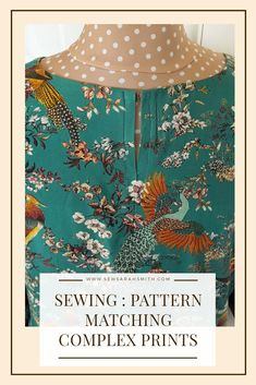 How to Pattern Match Complex Prints : Sewing Tip – Sew Sarah Smith Sew Over It Patterns, Dress Making Patterns, Sewing Patterns, Sewing Tutorials, Sewing Hacks, Sewing Tips, Sewing Ideas, Sewing Projects, Diy Projects