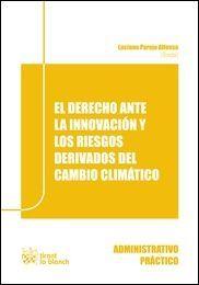 El derecho ante la innovación y los riesgos derivados del cambio climático.     Tirant lo Blanch, 2015