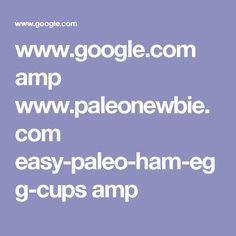 www.google.com amp www.paleonewbie.com easy-paleo-ham-egg-cups amp