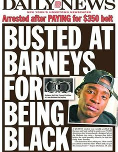 """New York attorney general investigates Macy's, Barneys New York. There's a game of legal hot potato going on right now between the New York Police Department and luxury retailers Macy's and Barneys New York, each side blaming the other for recent cases of """"shop and frisk,"""" wherein black shoppers who legally purchased various expensive goods were nonetheless arrested or detained on suspicion of stealing them or using a stolen credit card."""