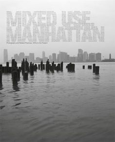 Mixed use, Manhattan : photography and related practices, 1970s to the present : [exhibition] / edited by Lynne Cooke and Douglas Crimp, with Kristin Poor Madrid : Museo Nacional Centro de Arte Reina Sofía ; Cambridge (Massachusetts) ; London : The MIT Press, cop. 2010