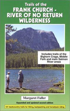 Trails of the Frank Church: River of No Return Wilderness: Margaret Fuller: 9780966423327: Amazon.com: Books