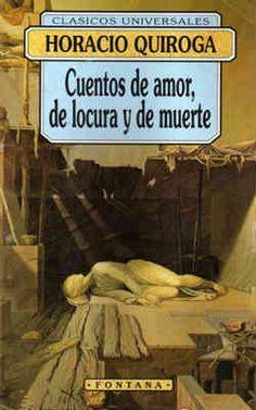 Cuentos de amor, de locura y de muerte, de Horacio Quiroga- Descargar Gratis