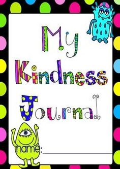 """Kindness Unit --  Featuring """"The Kindness Creatures"""", this unit is packed with resources and ideas for lessons on kindness!  * Kindness lesson ideas and charts to use with the class * Kindness Journal with 3 cover options and journal page options * Kindness Creature coloring page * Kindness Bulletin Board with colorful letters and kindness statements"""