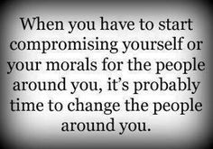 don't compromise your morals.