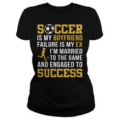 Soccer Is My Boyfriend Funny Soccer Shirt