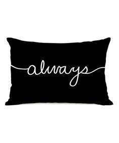 Look what I found on #zulily! Black & White 'Always' Throw Pillow #zulilyfinds