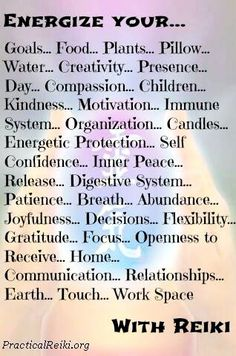 Bless everything in your life with Reiki.
